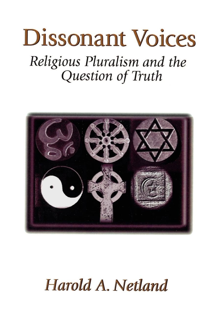 Harold A. Netland Dissonant Voices. Religious Pluralism & the Question of Truth harold john ockenga these religious affections