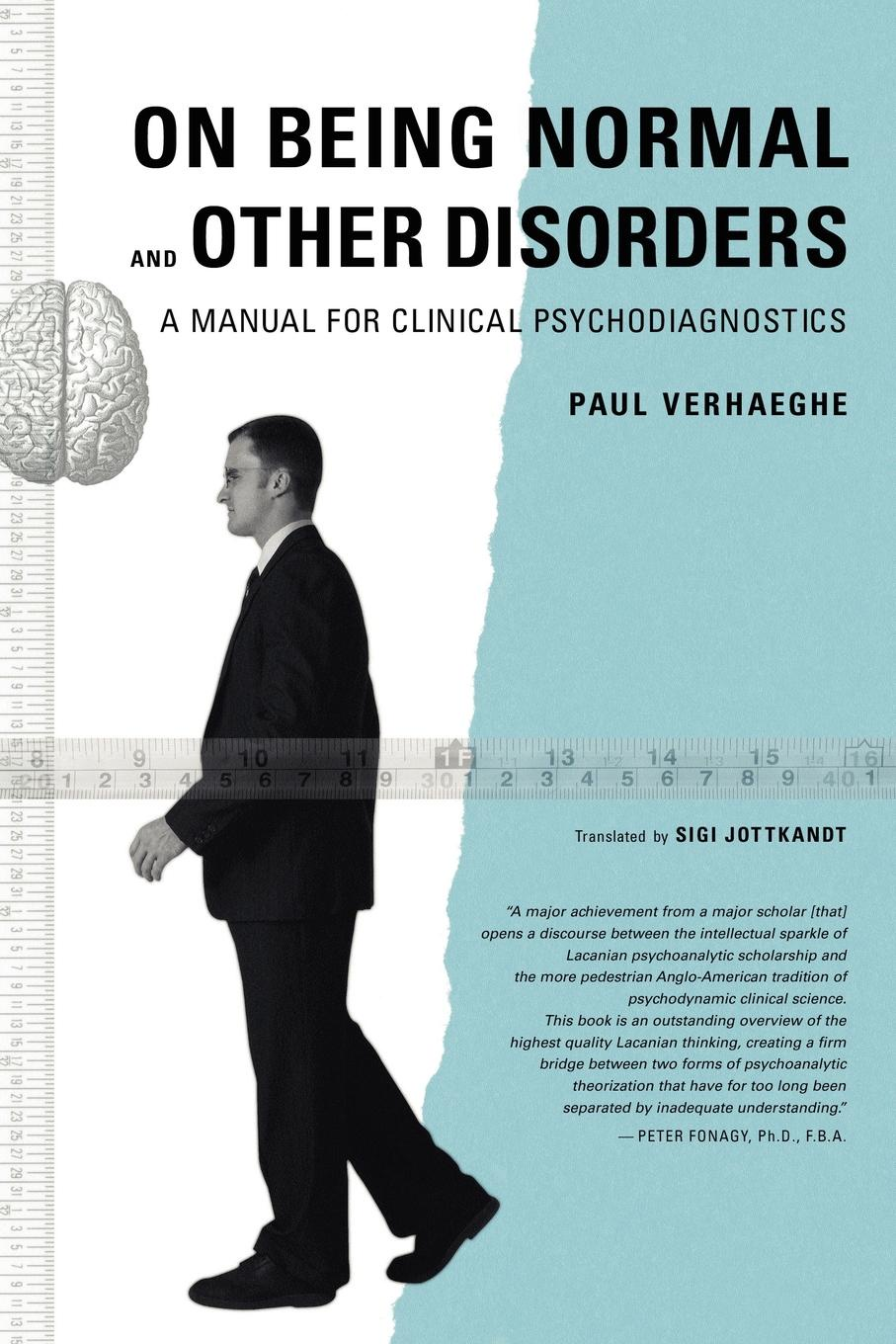 Paul Verhaeghe, Sigi Jottkandt On Being Normal and Other Disorders, A Manual For Clinical Psychodiagnostics medical disorders in pregnancy a manual for midwives