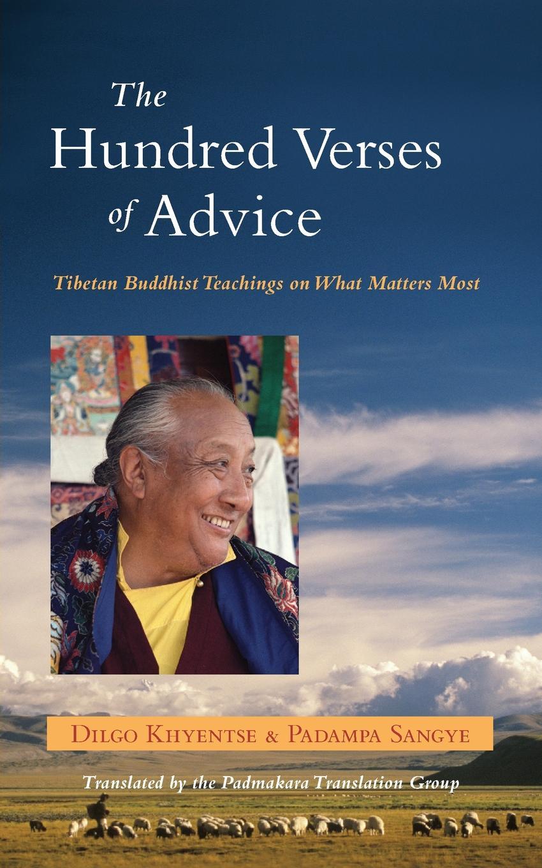 Dilgo Khyentse, Padama Sangye The Hundred Verses of Advice. Tibetan Buddhist Teachings on What Matters Most peter felten the undergraduate experience focusing institutions on what matters most