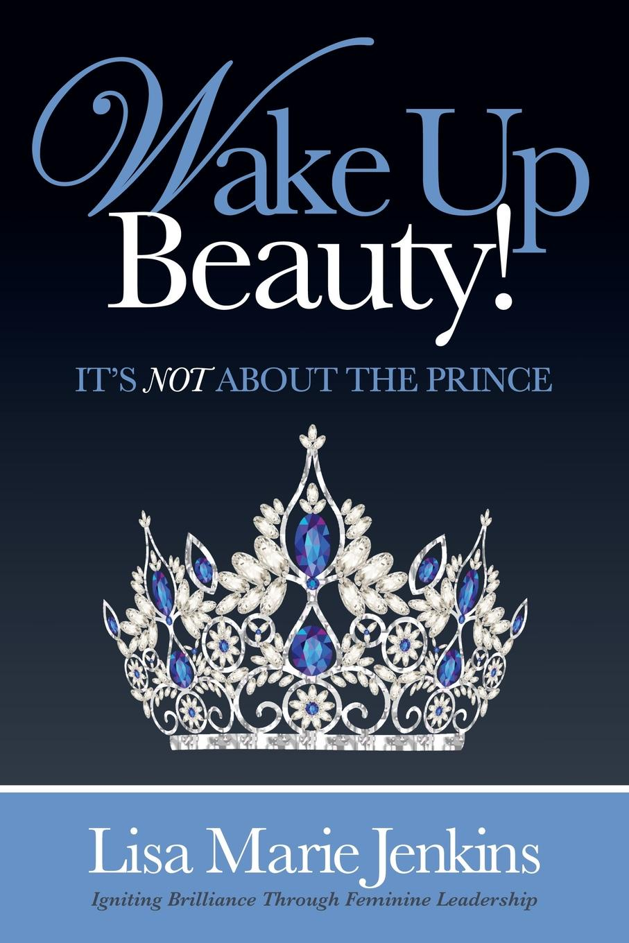 Lisa Marie Jenkins Wake Up Beauty!. It's Not about the Prince the vamps the vamps wake up