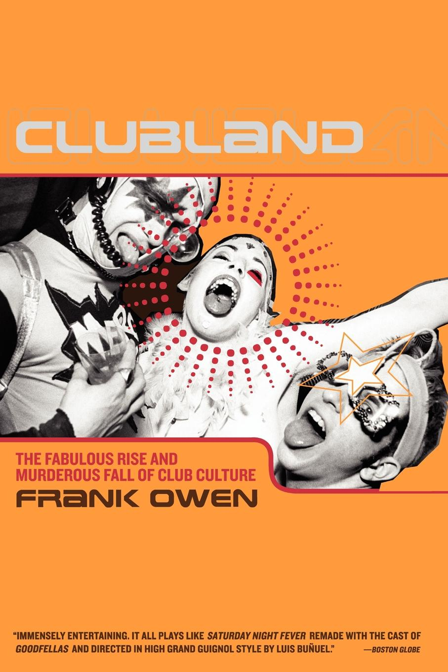 Frank Owen Clubland. The Fabulous Rise and Murderous Fall of Club Culture culture club cardiff