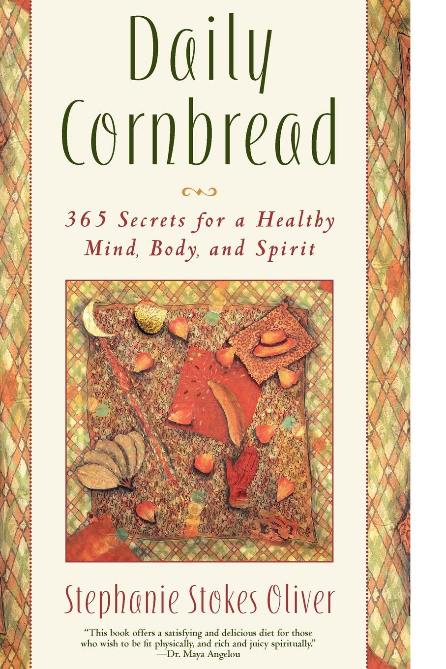 Фото - Stephanie Stokes Oliver Daily Cornbread. 365 Ingredients for a Healthy Mind, Body and Soul 5 ingredients quick