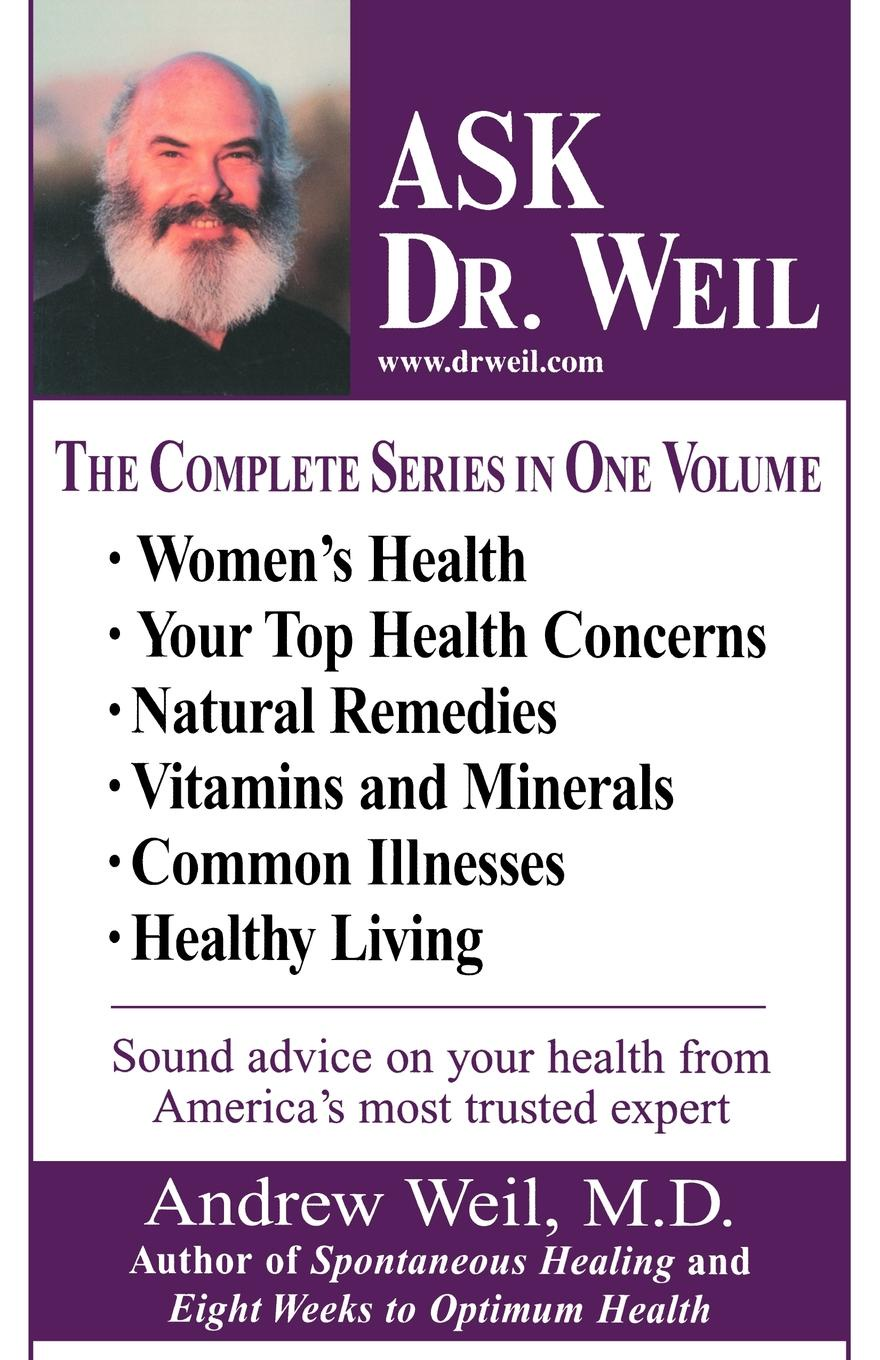 Andrew Weil Ask Dr. Weil Omnibus #1. (Includes the First 6 Ask Dr. Weil Titles) цена