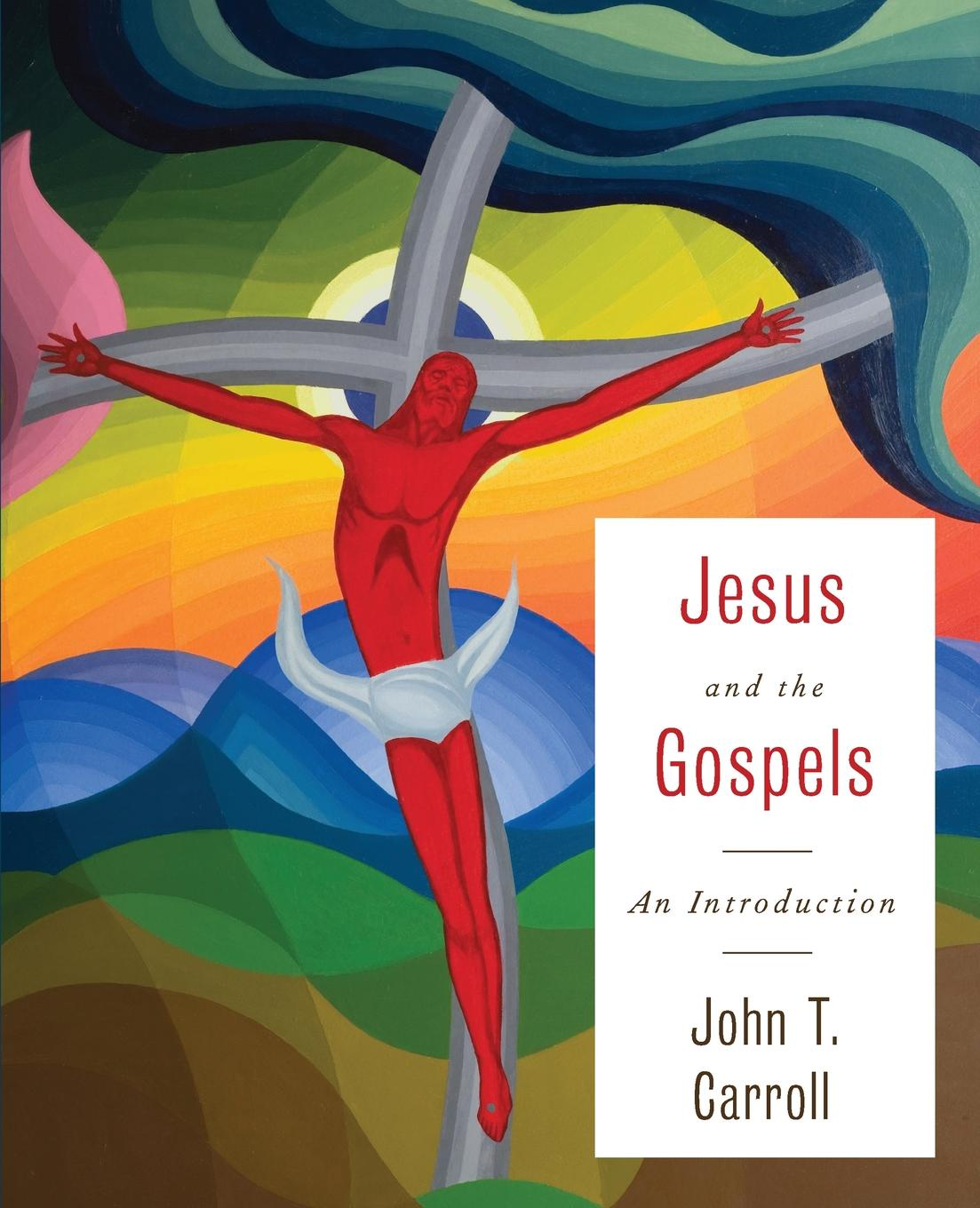 John T. Carroll Jesus and the Gospels frederick j murphy an introduction to jesus and the gospels