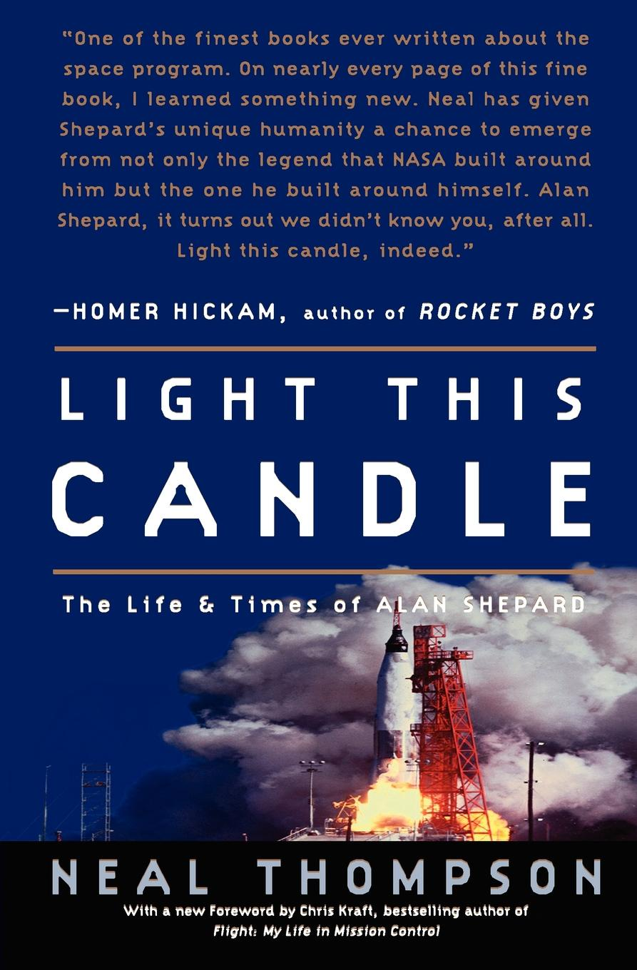 Neal Thompson Light This Candle. The Life and Times of Alan Shepard