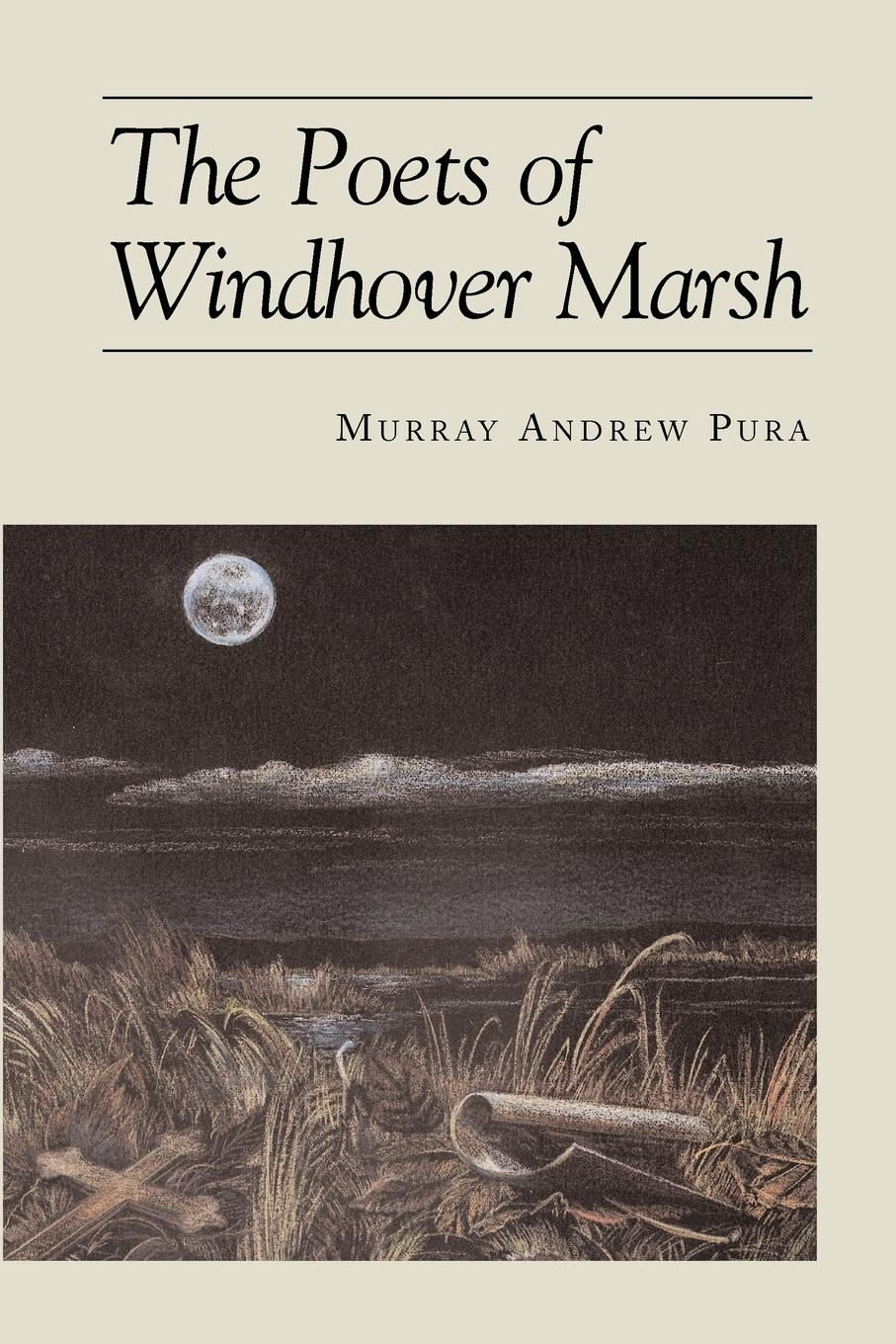 Murray A. Pura The Poets of Windhover Marsh marsh richard the chase of the ruby