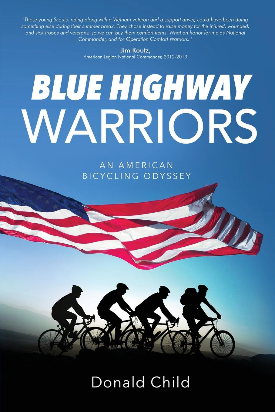 Donald Child Blue Highway Warriors. An American Bicycling Odyssey