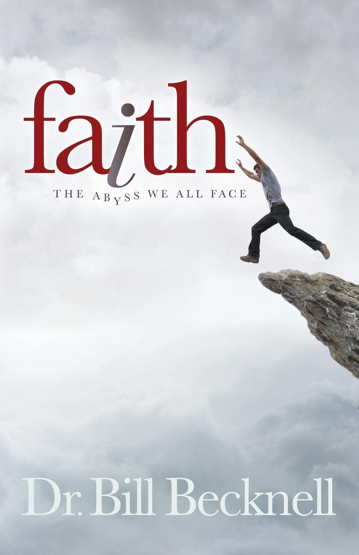 Bill Becknell Faith. The Abyss We All Face bill kiefer faith and waiting