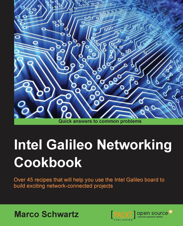 Marco Schwartz Intel Galileo Networking Cookbook все цены