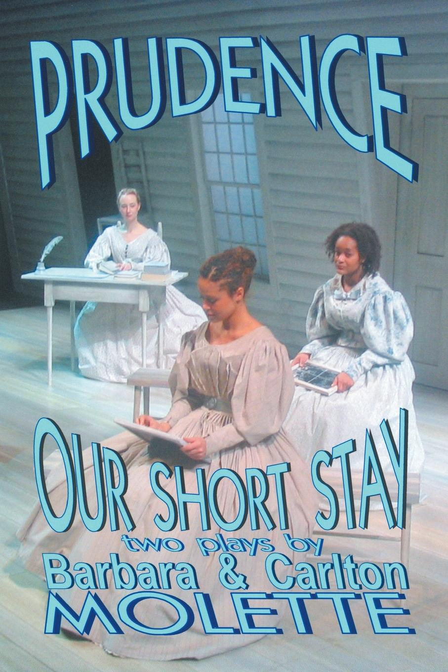 Barbara & Carlton Molette Prudence and Our Short Stay two plays by