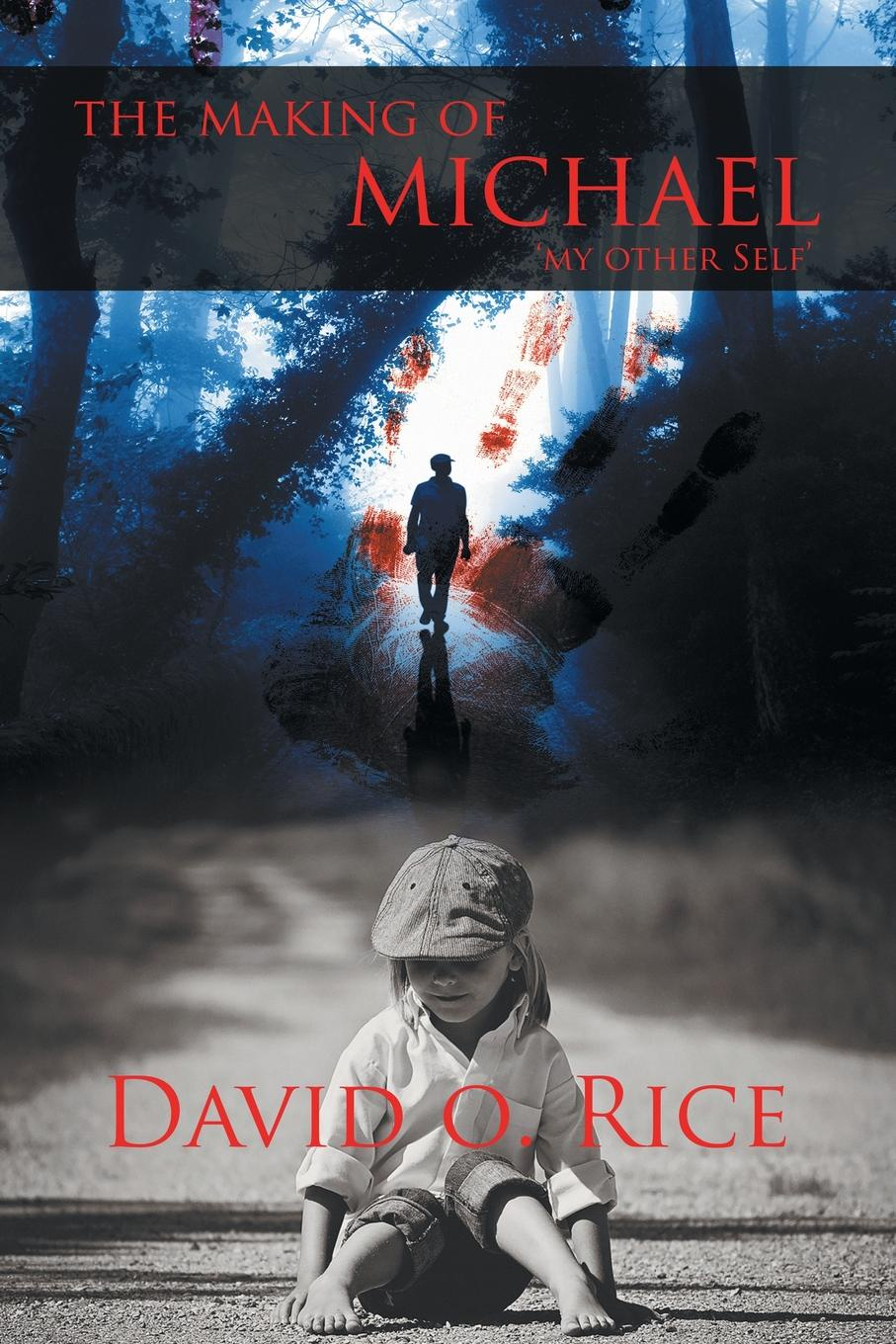 David O. Rice The Making of Michael. My Other Self