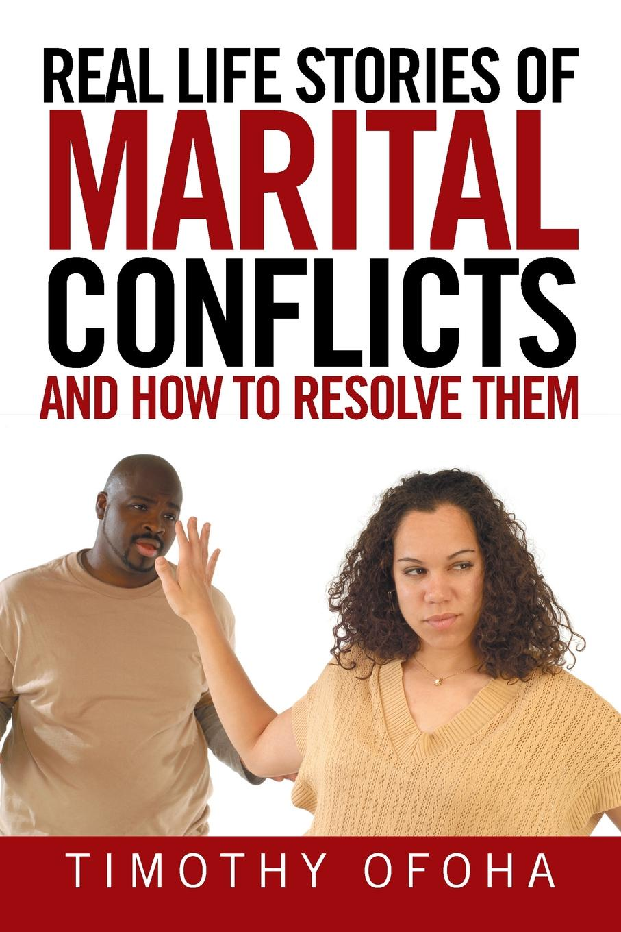 Timothy Ofoha Real Life Stories of Marital Conflicts and How to Resolve Them marital rape an impediment to legal protection