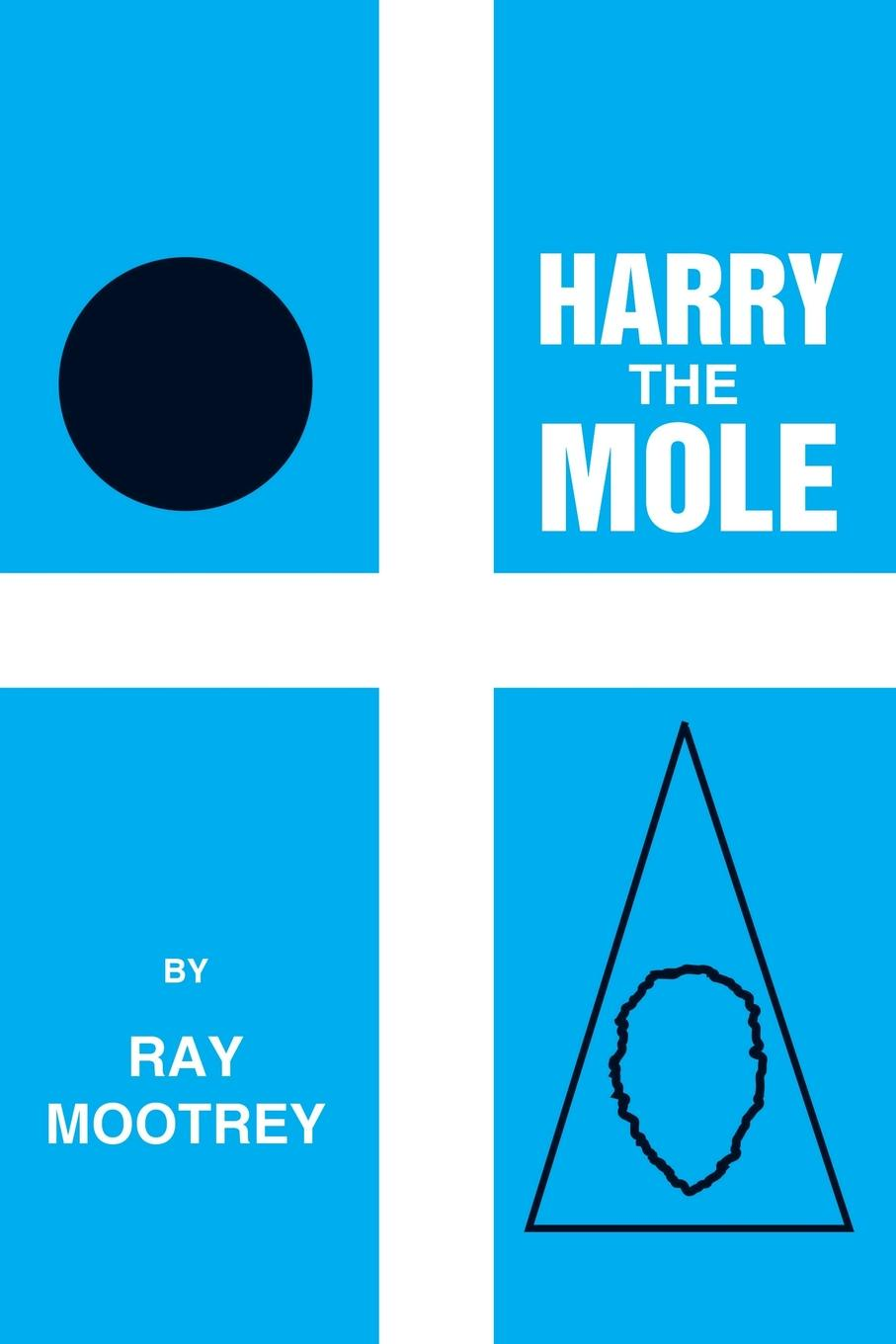Ray Mootrey Harry the Mole morris mole