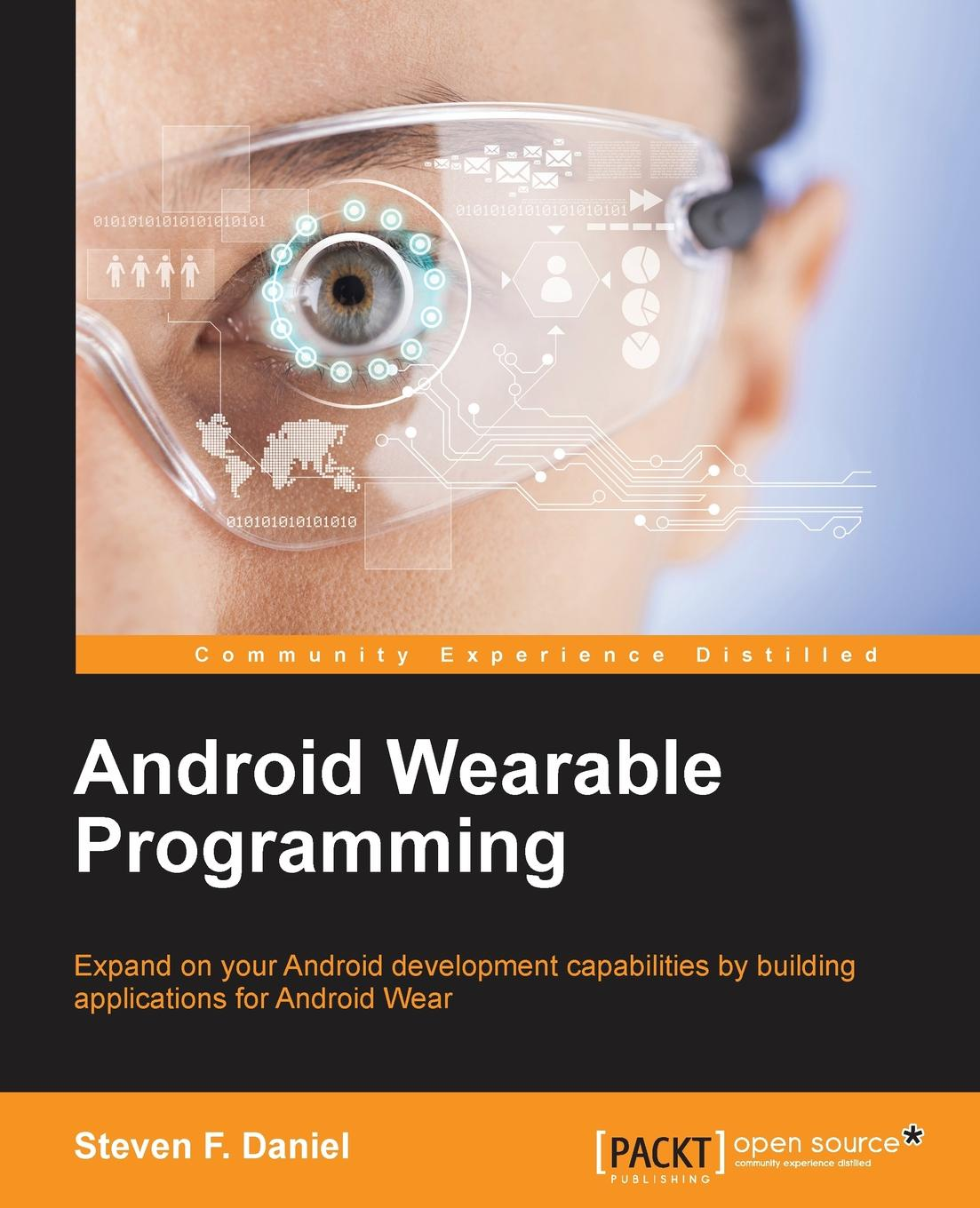 Фото - Steven.F Daniel Android Wearable Programming sanjay mishra m wearable android android wear and google fit app development