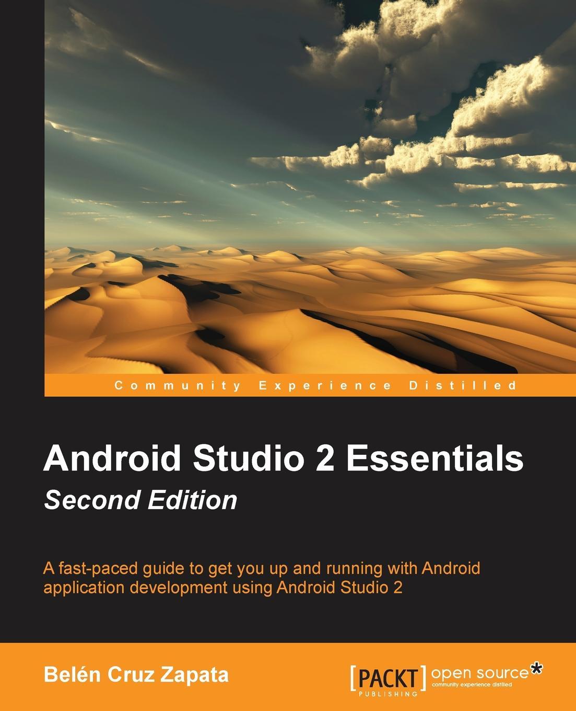 Belén Cruz Zapata Android Studio 2 Essentials Second Edition книга android studio