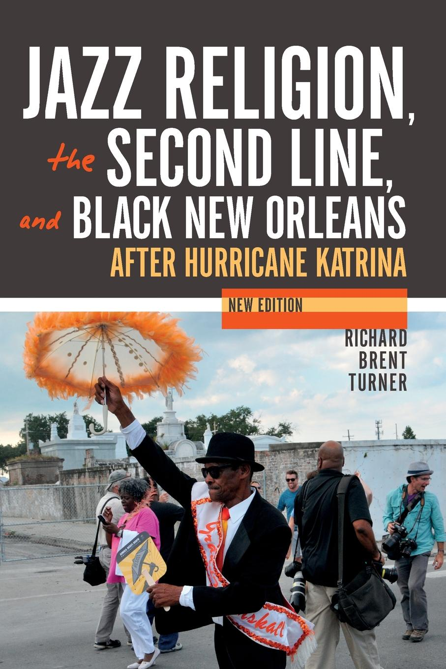 Richard Brent Turner Jazz Religion, the Second Line, and Black New Orleans, New Edition. After Hurricane Katrina hannah and the hurricane easystarts