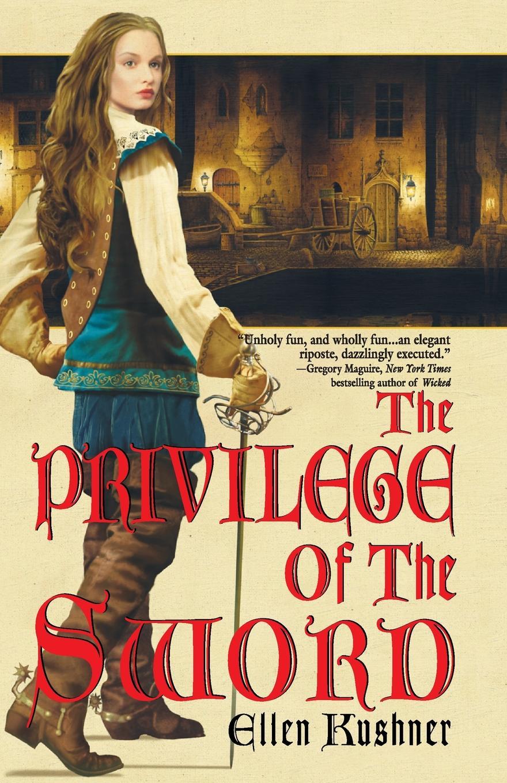 Ellen Kushner The Privilege of the Sword daughter of the sword