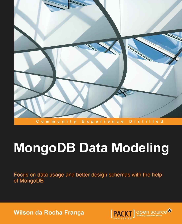 Wilson da Rocha França MongoDB Data Modeling кайл бэнкер mongodb в действии