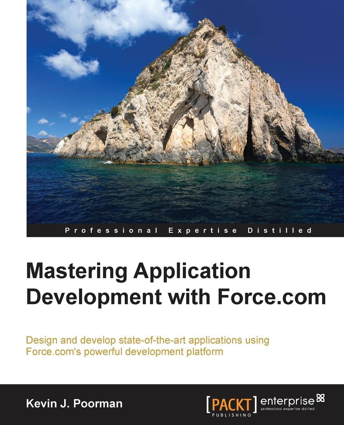Kevin J. Poorman Mastering Application Development with Force.com philip klauzinski john moore mastering javascript single page application development