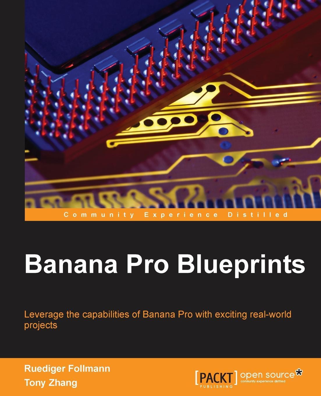 цена Ruediger Follmann Banana Pi Blueprints