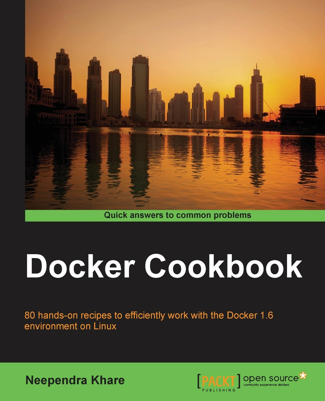 Neependra Khare Docker Cookbook недорго, оригинальная цена