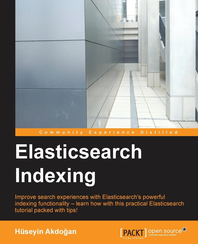 Hüseyin Akdoğan ElasticSearch Indexing цена