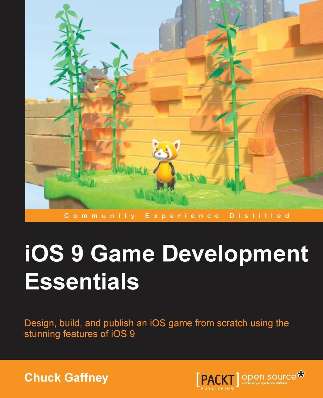 Chuck Gaffney iOS 9 Game Development Essentials miguel dequadros mastering ios game development