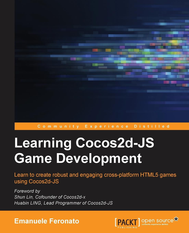 лучшая цена Emanuele Feronato Learning Cocos2d-JS Game Development