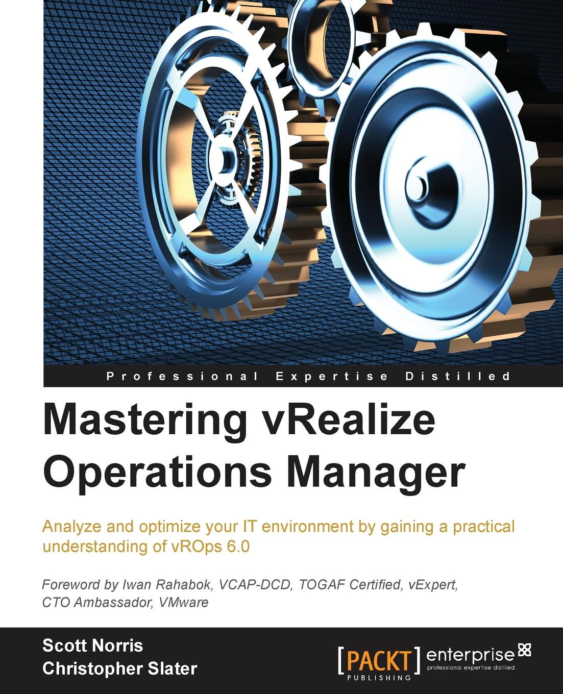 Scott Norris Mastering vRealize Operations Manager manager