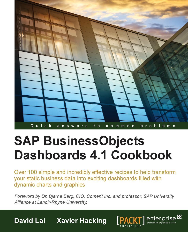 Фото - Xavier Hacking, David Lai SAP BusinessObjects Dashboards 4.1 Cookbook lai