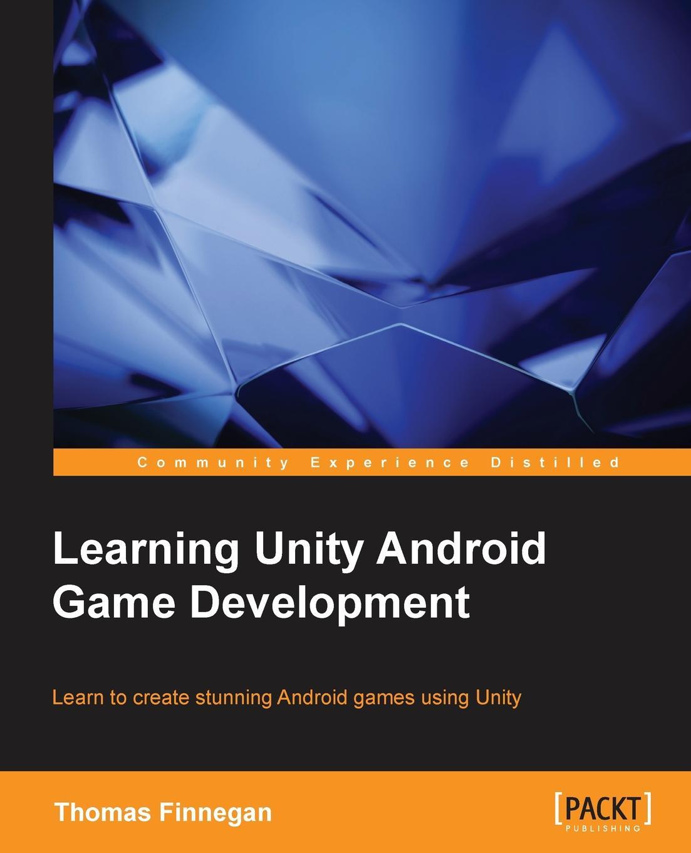 лучшая цена Thomas Finnegan Learning Unity Android Game Development