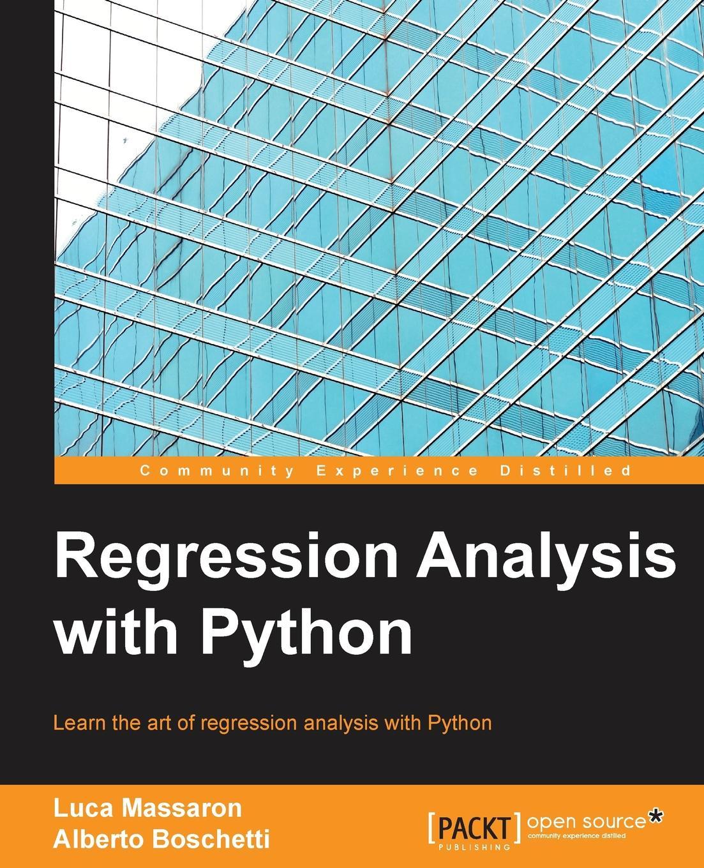 Luca Massaron, Alberto Boschetti Regression Analysis with Python недорго, оригинальная цена