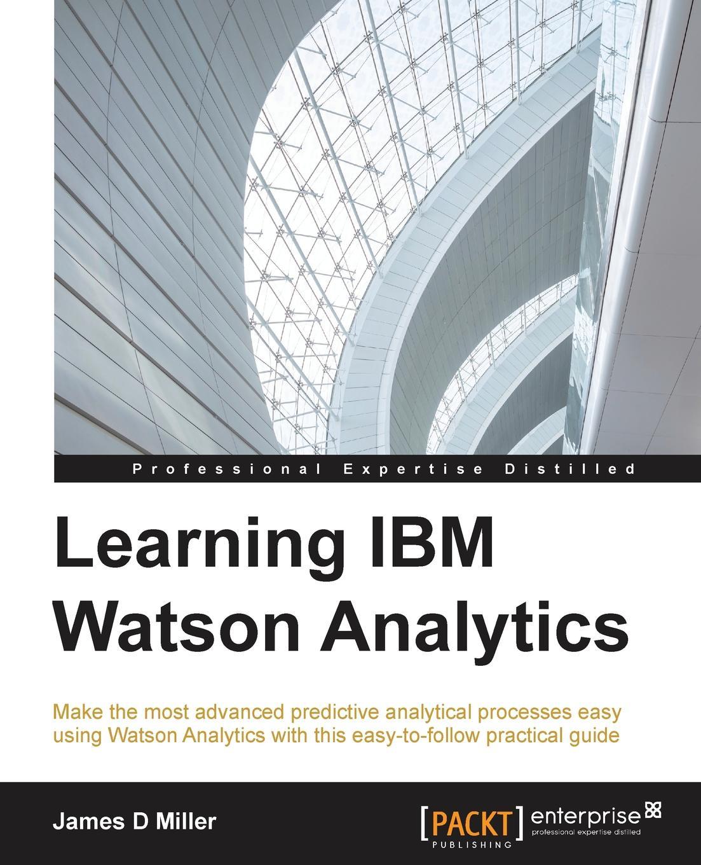 James Miller Learning IBM Watson Analytics