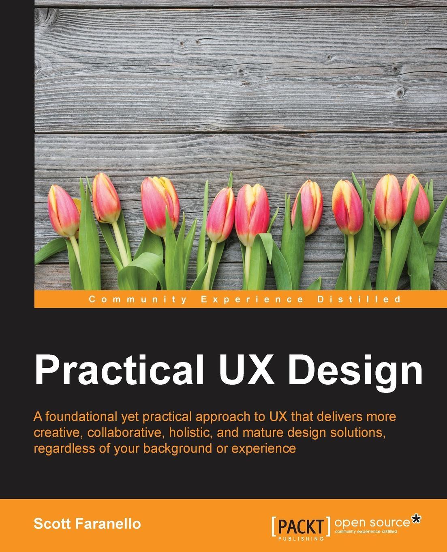 Scott Faranello Practical UX Design donald chesnut ux for dummies