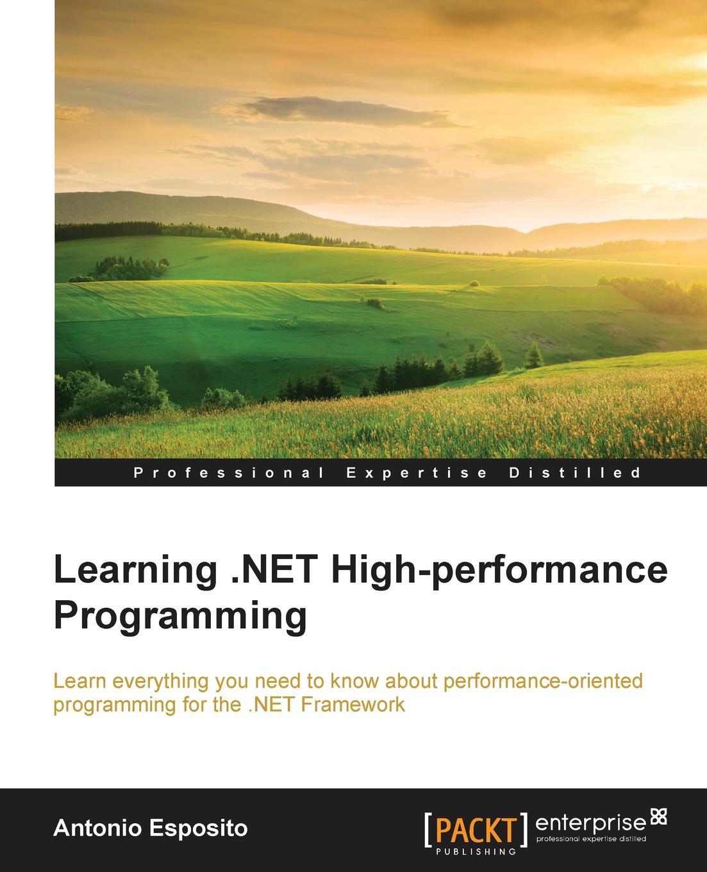 Antonio Esposito Learning .NET High-performance Programming