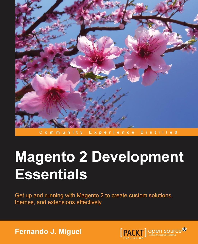 Fernando J Miguel Magento 2 Development Essentials