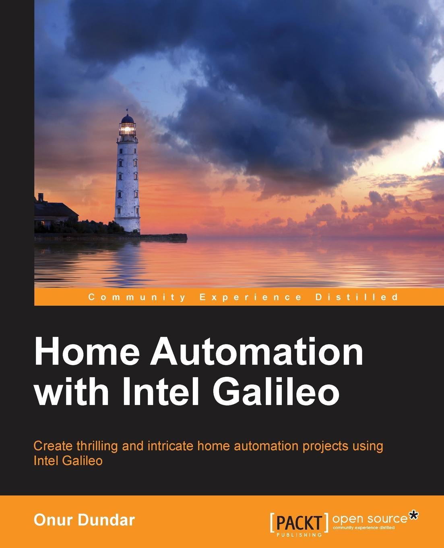 Onur Dundar Home Automation with Intel Galileo все цены