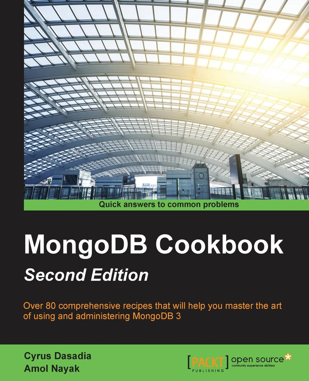 Cyrus Dasadia MongoDB Cookbook кайл бэнкер mongodb в действии