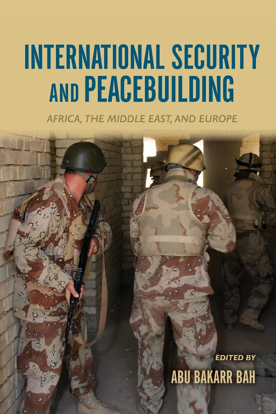 International Security and Peacebuilding. Africa, the Middle East, and Europe nicole detraz international security and gender