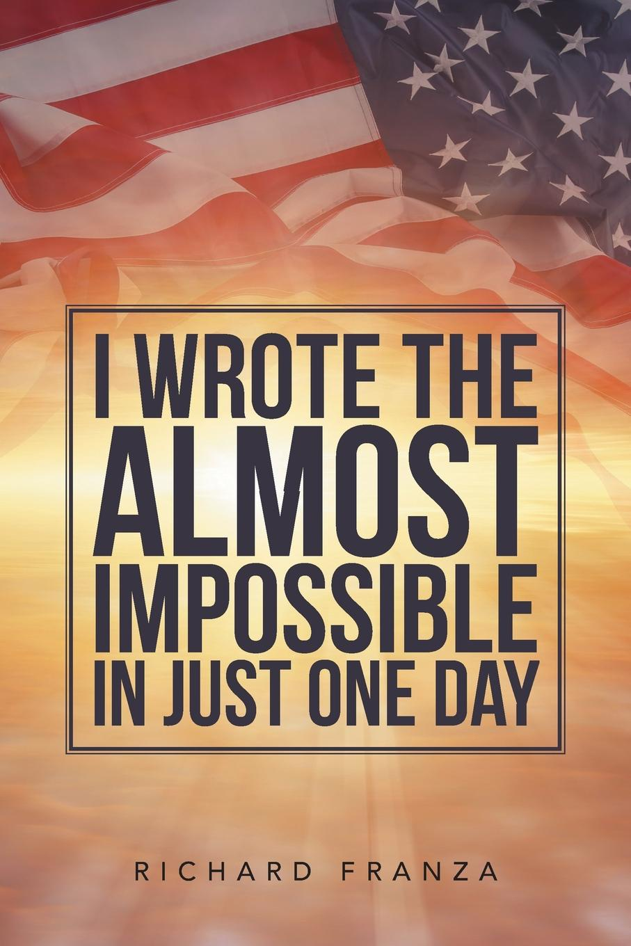 Richard Franza I Wrote the Almost Impossible in Just One Day homefront the revolution day one edition [xbox one]