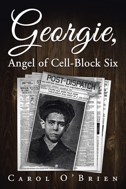 Carol O'Brien Georgie, Angel of Cell-Block Six georgie lee engagement of convenience
