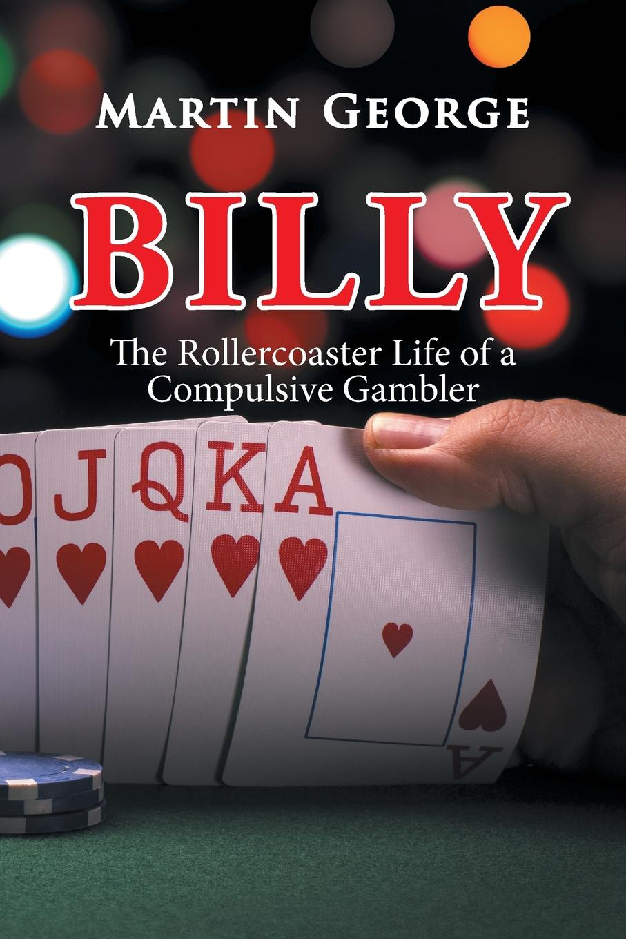 Martin George Billy. The Rollercoaster Life of a Compulsive Gambler reima куртка reima petteri для мальчика