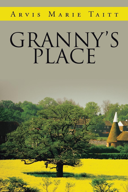 Arvis Marie Taitt Grannys Place
