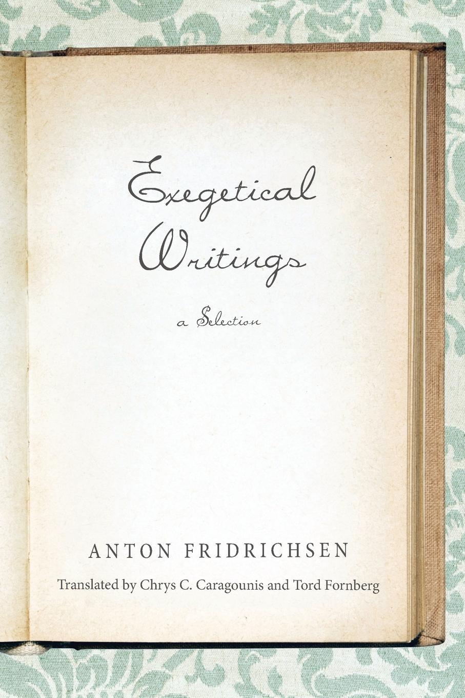 лучшая цена Anton Fridrichsen, Chrys C. Caragounis, Tord Fornberg Exegetical Writings