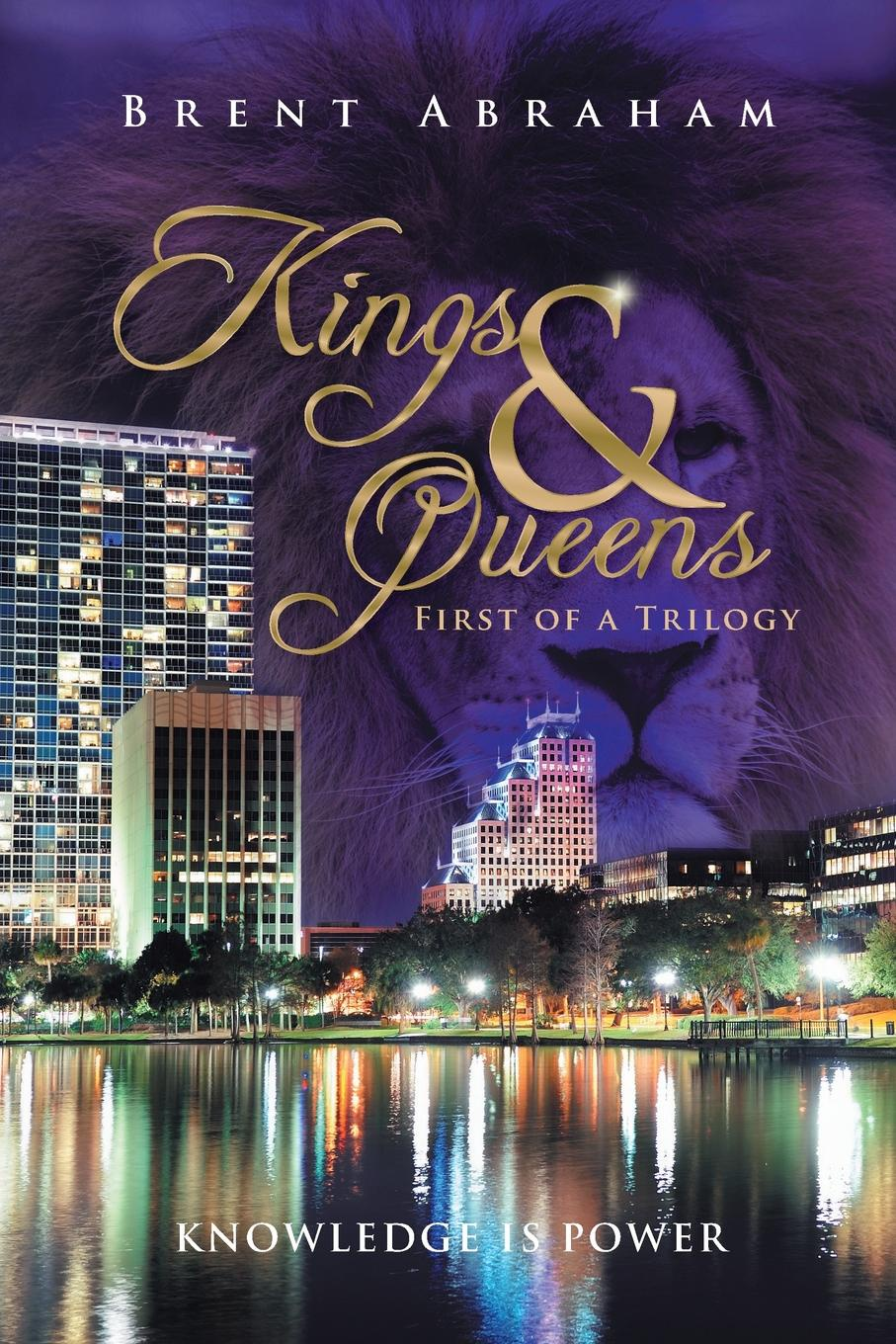 Brent Abraham Kings & Queens kings and queens