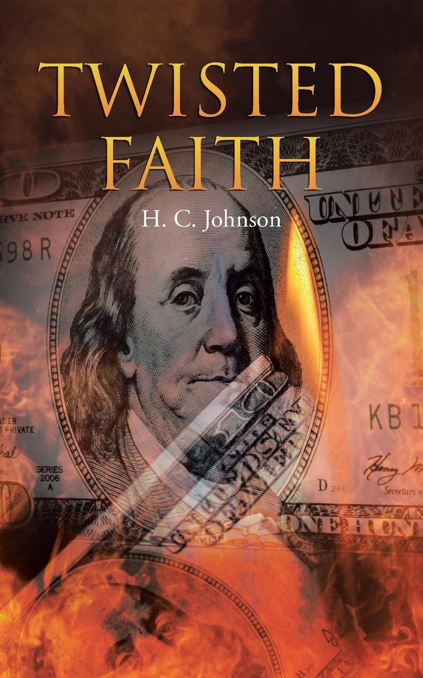 H. C. Johnson Twisted Faith h c johnson twisted faith