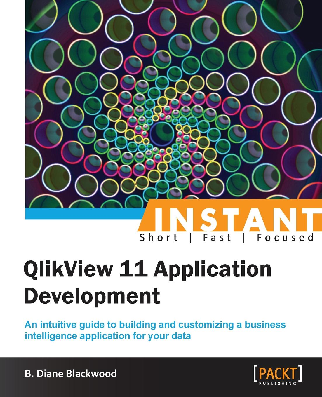 цены на Diane Blackwood Instant QlikView 11 App Development  в интернет-магазинах
