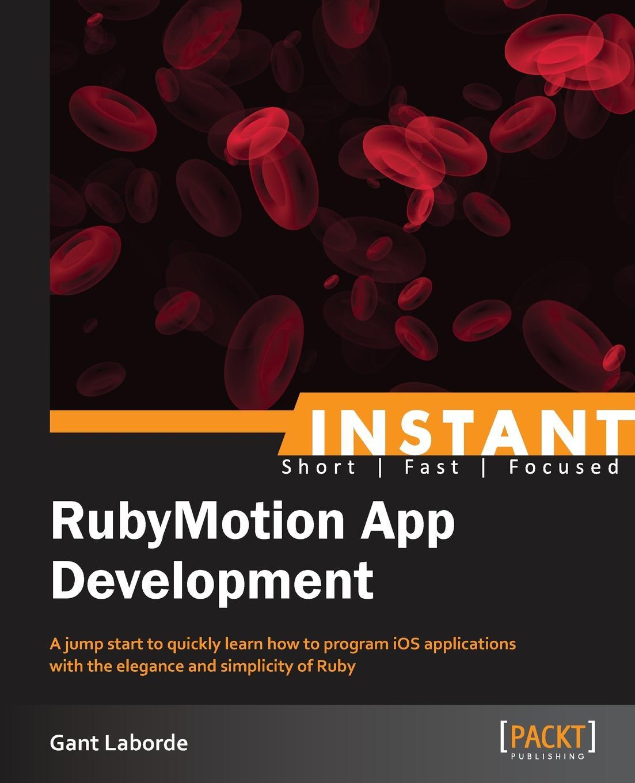 цены на Gant Laborde Instant RubyMotion App Development Starter  в интернет-магазинах