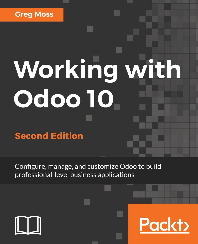 Фото - Greg Moss Working with Odoo 10 - Second Edition рубашка greg greg mp002xm05sgb