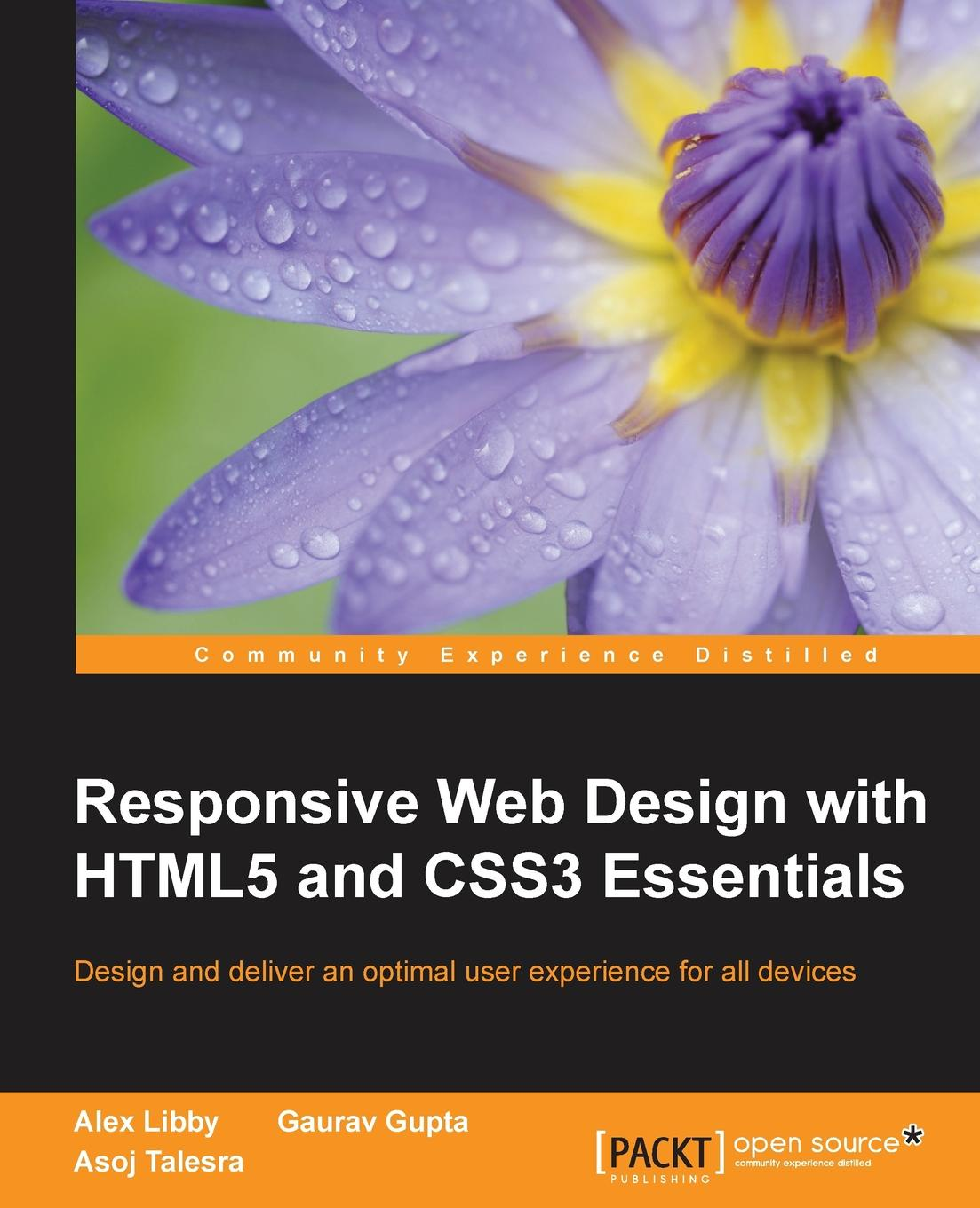 Asoj Talesra, Alex Libby Responsive Web Design with HTML5 and CSS3 Essentials